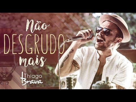 Thiago Brava - Não Desgrudo Mais