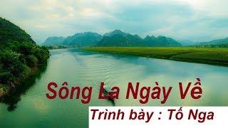 Sông La Ngày Về - Tố Nga ( Bản HD đẹp nhất )