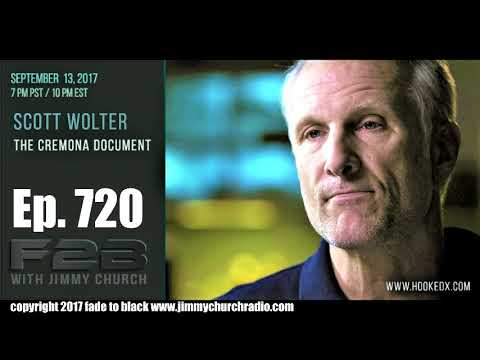 Ep. 720 FADE to BLACK Jimmy Church w/ Scott Wolter : The Cremona Document : LIVE