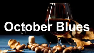 October Blues - Relax Dark Autumn Blues Music - Best Of Whiskey Rock Music