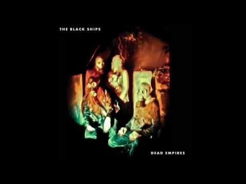 The Black Ships - Sea Of Cortez