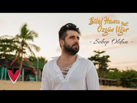 Bilal Hancı feat. Özgün Uğur - Sebep Oldun (Official Video)