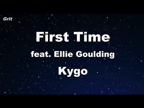 First Time - Kygo, Ellie Goulding Karaoke 【No Guide Melody】 Instrumental