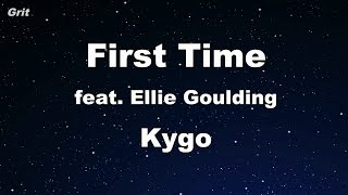 First Time - Kygo, Ellie Goulding Karaoke 【No Guide Melody】 Instrumental