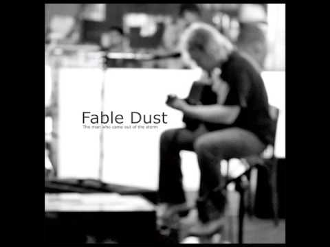 Fable Dust   The man who came out of the storm