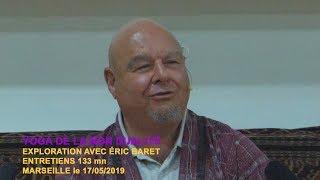 Entretiens avec Éric Baret Mai 2019
