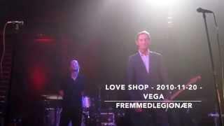 Love Shop - 2010-11-20 - Vega - Fremmedlegionær