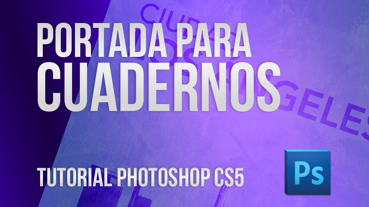 Crea Tu Propia Portada de Cuadernos - Tutorial Photoshop CS5 - YouTube