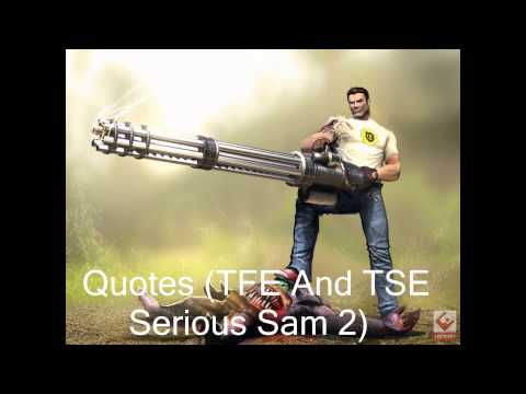 Every Classic Serious Sam Quote.