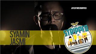 Syamin Jasmi - Lagi dan Lagi #FlyFmStripped