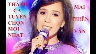 Video Thánh Ca  Tuyển Chọn Hay Nhất  - Mai Thiên Vân | Album 1 - Mai Thiên Vân
