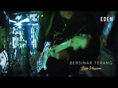 Eden - Bersinar Terang ( Live Version )