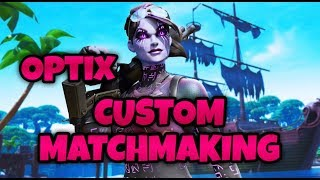 FORTNITE CUSTOM MATCHMAKING | NAE | JOIN UP | CODE IS OPTIX420