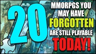 Top 20 Forgotten Mmorpgs That Are Still Playable Today!
