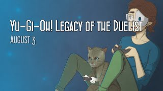 Cry Streams: Yu-Gi-Oh! Legacy of the Duelist (August 3, 2015)