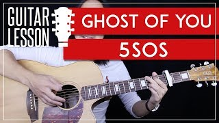 Ghost Of You Guitar Tutorial - 5SOS Guitar Lesson |Studio Version + Easy chords + Guitar Cover|