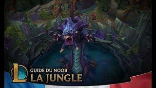 Guide du Noob | Épisode 5 : La Jungle | League of Legends