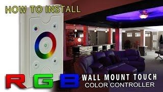 How To Install LED Wall Mount RGB Controller(Universal Red/Green/Blue (RGB) LED Touch Controller & Dimmer combo designed to fit in standard wall switch boxes. Can control any 12~24VDC LED ..., 2013-05-03T12:56:17.000Z)
