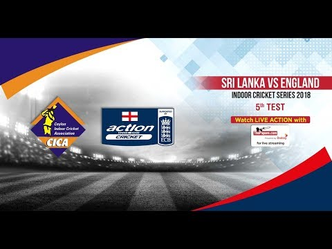 Sri Lanka vs England - Indoor Cricket Series 2018 – 5th Test