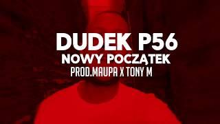 03.DUDEK P56 - NOWY POCZĄTEK  PROD.MAUPA,TONY.M (MY TAPE D12)