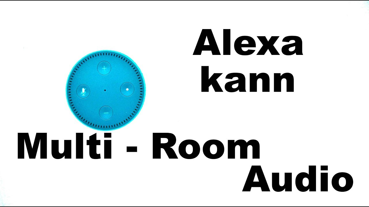 Amazon Echo Multi Room Audio Aktivieren Youtube
