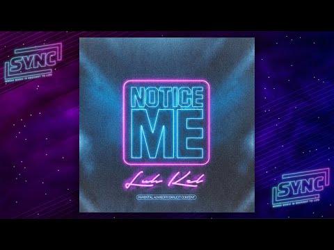 Luh Kel - Notice Me