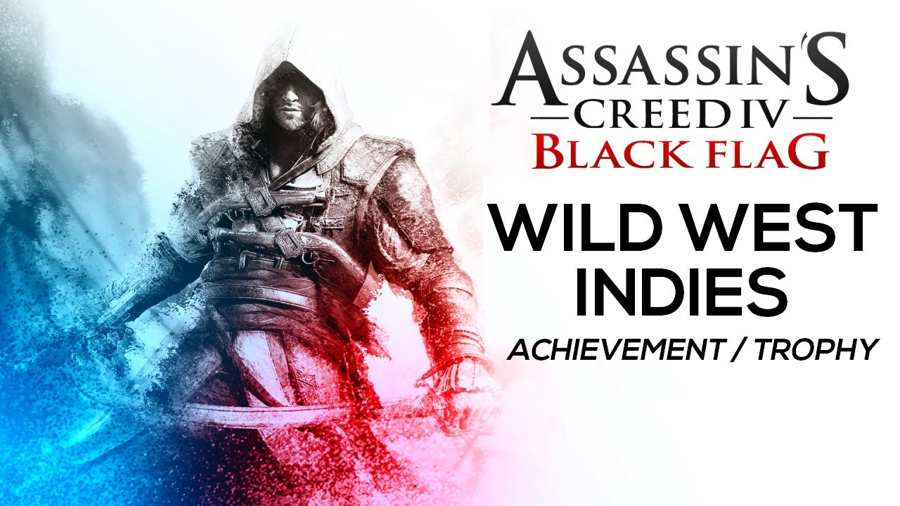 Assassin S Creed 4 Black Flag Wild West Indies Achievement