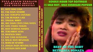 BETHARIA SONATA - FULL ALBUM TERBAIK LAGU NOSTALGIA TOP DENGAN PENGHAYATAN TERBAIK -15 BEST