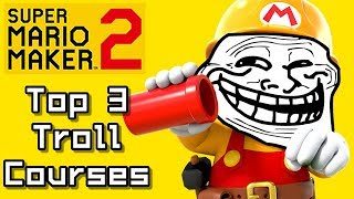 Super Mario Maker 2 Top 3 TROLL COURSES (Switch)