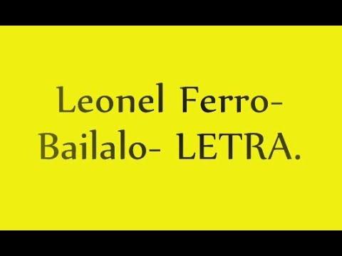 Lionel Ferro-Bailalo- LETRA