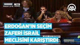 Cumhurbaşkanı Erdoğan'ın seçim zaferi İsrail meclisini karıştırdı