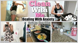 DEALING WITH ANIEXTY | CLEAN WITH ME 2018 | DRESSING ROOM TRY ON