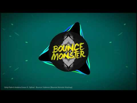 Dirty Palm X Anders Crawn ft.  Sphud - Bounce Violence (Bounce Monster Mashup)