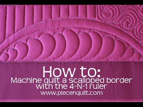 How To: Machine Quilting a Scalloped Border with the 4-N-1 Machine Quilting Ruler
