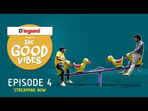 The Good Vibes | E04 - Sab Energy ka Chakkar Hai | Legrand