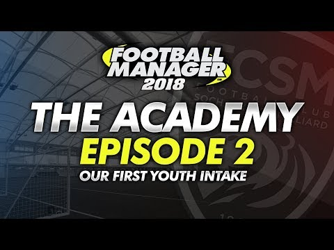 The Academy Episode 2 - First Youth Intake #FM18 | Football Manager 2018