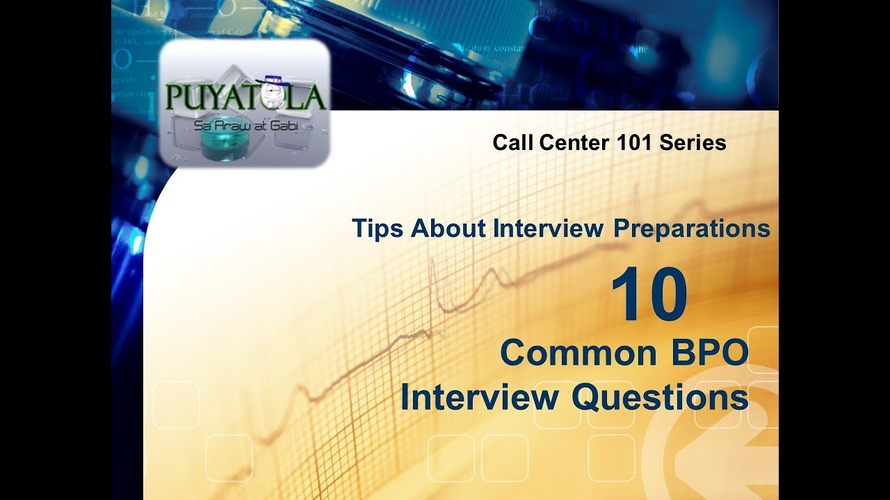 10 Common BPO Interview Questions & Other Preparations for ...
