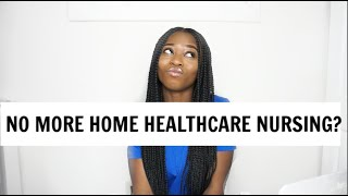 WHY I STOPPED HOME-HEALTH CARE NURSING