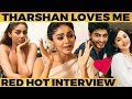 BREAKING: ஆமா! நானும் Tharshan-ம் காதலிக்கிறோம் - Sanam Shetty Reveals Unknown Love Secrets