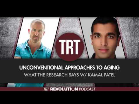 Unconventional Approaches to Aging: What the Research Says w/Kamal Patel