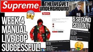 CRAZY SUPREME WEEK 4 MANUAL LIVE COP SEMI-SUCCESSFUL! | 6 SECOND SELLOUT ! | VELVET UNDERGROUND