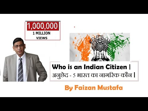Who is an Indian Citizen,NPR is not NRC   अनुछेद - 5 भारत का नागरिक कौन  