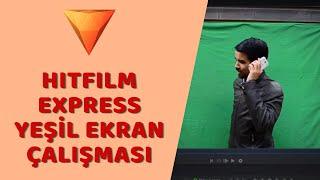 HitFilm Express - Yeşil Ekran Çalışması