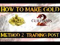 How to make gold in Guild Wars 2 - Method 2 - Trading post