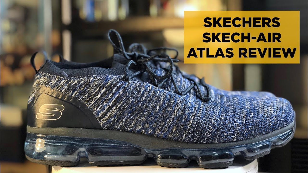 a418dc40e9aa8 Skechers VAPORMAX  Skechers Skech-Air Atlas Review - YouTube