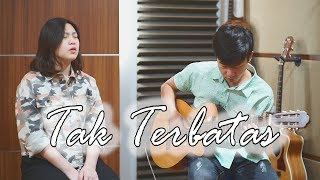 Tak Terbatas - NDC | Cover by Nadia & Yoseph