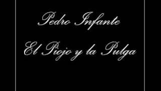 Pedro Infante - El Piojo y la Pulga