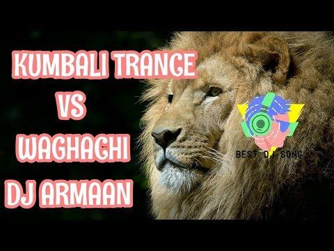 Kumbali Trance Vs Waghachi | Dj Armaan Remix 2k17
