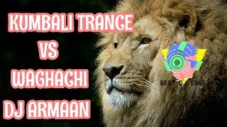 Kumbali Trance Vs Waghachi   Dj Armaan Remix 2k17