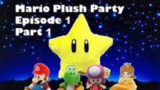 Mario Plush Party Episode #1 (Part 1)